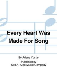 Every Heart Was Made For Song