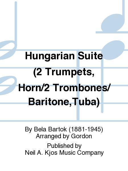 Hungarian Suite (2 Trumpets, Horn/2 Trombones/Baritone,Tuba)