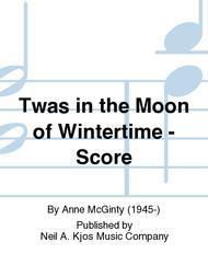 Twas in the Moon of Wintertime - Score