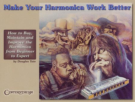 Make Your Harmonica Work Better