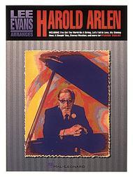 Lee Evans Arranges Harold Arlen