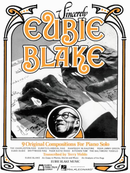 Sincerely Eubie Blake