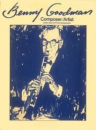 Benny Goodman - Composer/Artist