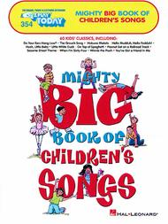 E-Z Play Today #354. Mighty Big Book of Children's Songs