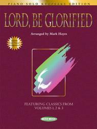 Lord, Be Glorified - Keepsake Edition