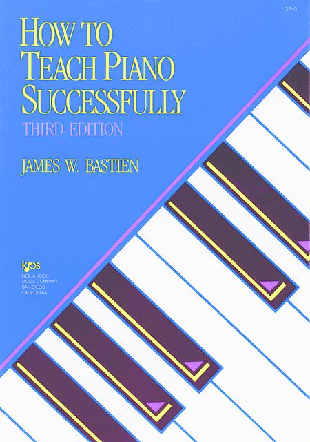 How To Teach Piano Successfully, Third Edition