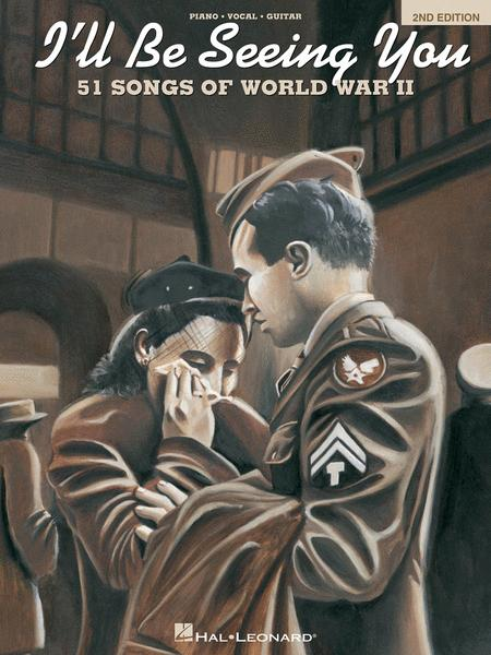 Ill Be Seeing You 51 Songs Of World War Ii 2nd Edition Sheet