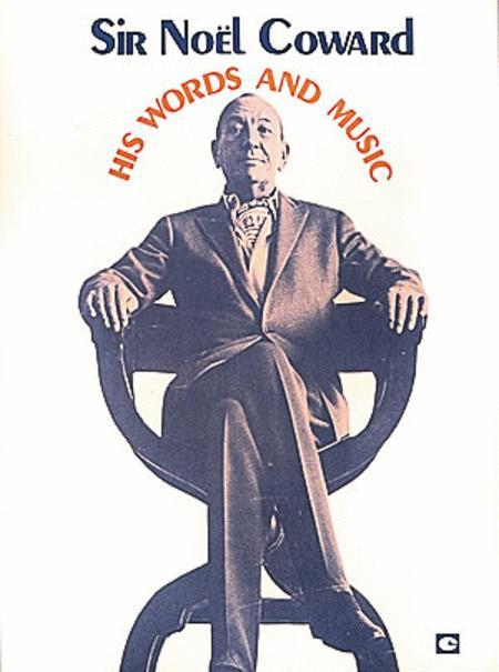 Sir Noel Coward - His Words And Music