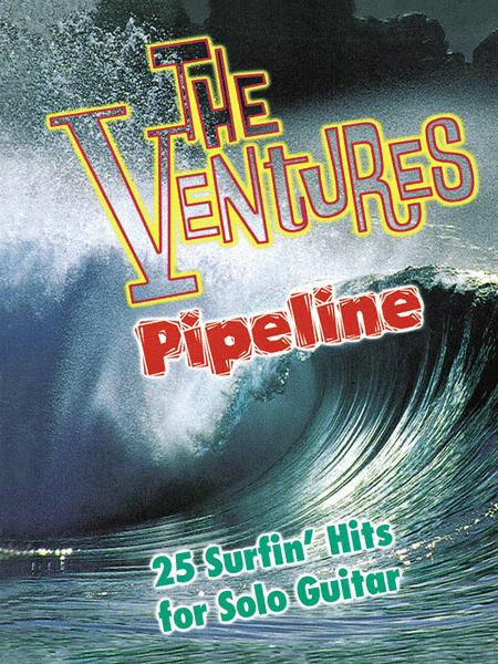 Pipeline - 25 Surfin' Hits For Solo Guitar