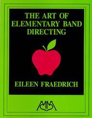 Art of Elementary Band Directing