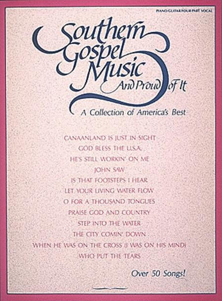 Southern Gospel Music And Proud Of It