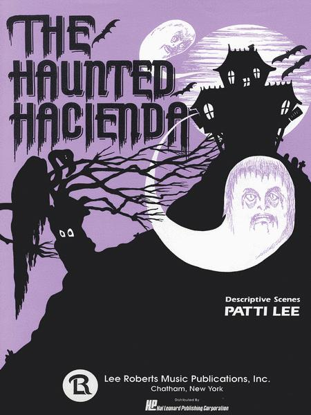 The Haunted Hacienda (5 Short Pieces)