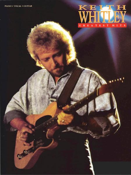 Greatest Hits Sheet Music By Keith Whitley Sheet Music Plus