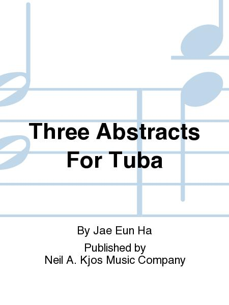 Three Abstracts For Tuba
