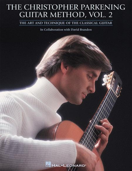 The Christopher Parkening Guitar Method - Volume 2