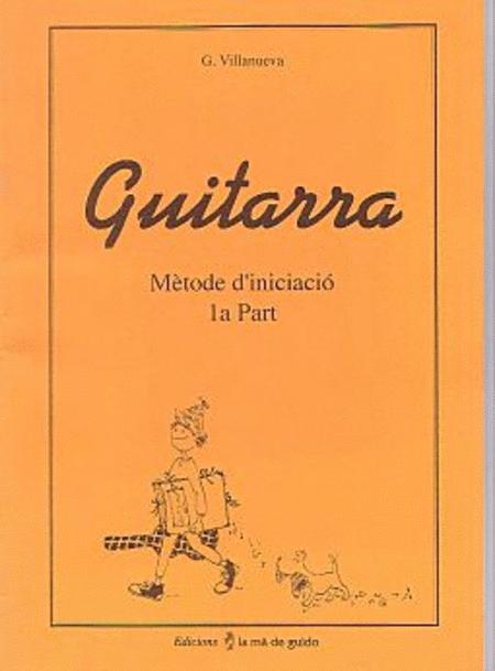 Guitarra. Metode d'iniciacio (1a p)