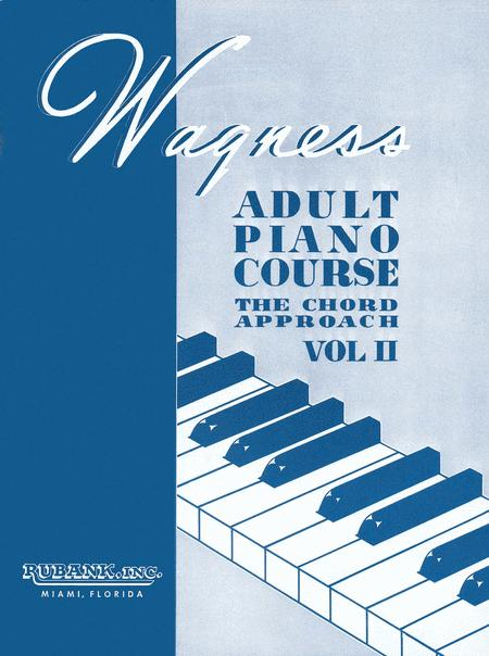 Wagness Adult Piano Course - The Chord Approach Volume II