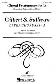 Gilbert & Sullivan Opera Choruses, Vol. 2
