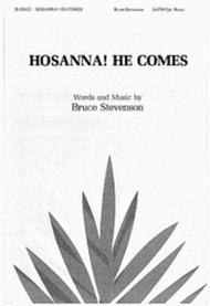 Hosanna! He Comes
