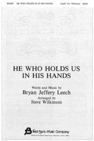 He Who Holds Us in His Hands