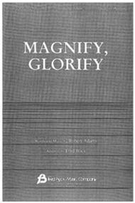 Magnify, Glorify