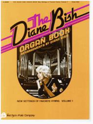 The Diane Bish Organ Book - Volume 1