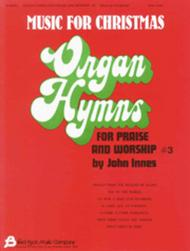 Organ Hymns for Praise and Worship - Volume 3