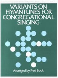 Variants on Hymntunes for Congregational Singing