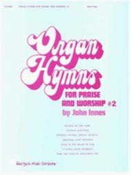 Organ Hymns for Praise & Worship - Volume 2