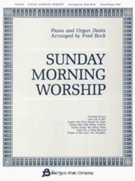 Sunday Morning Worship Piano/Organ Duets