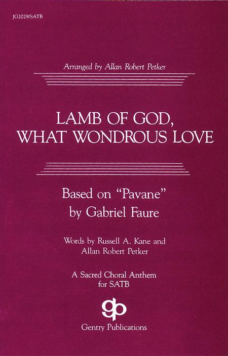 Lamb of God, What Wondrous Love