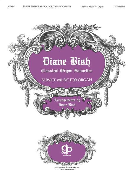 Diane Bish Classical Organ Favorites