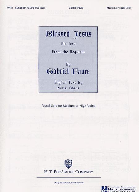 Pie Jesu (Blessed Jesus) from Requiem in D minor, Op. 48