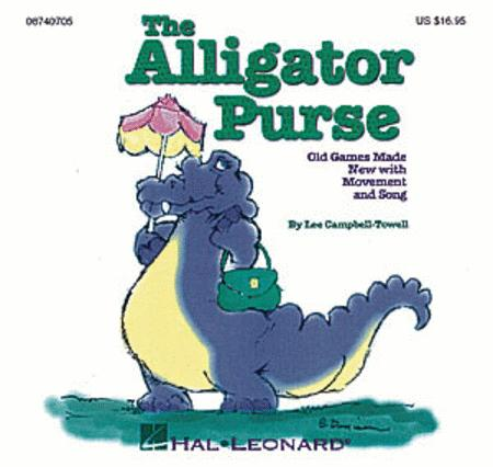 The Alligator Purse - Old Games Made New with Movement and Song (Collection)