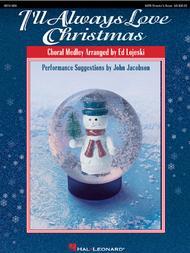 I'll Always Love Christmas (Medley)
