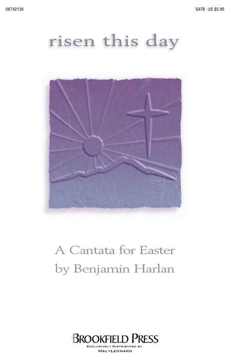 Risen This Day (Easter Cantata)