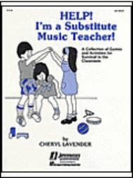 Help! I'm a Substitute Music Teacher (Games/Activities)