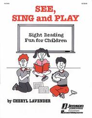 See, Sing, and Play (Sight Reading Resource for Children)