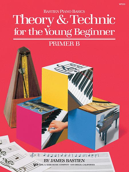 Theory & Technic for the Young Beginner - Primer B