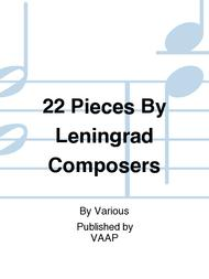22 Pieces By Leningrad Composers