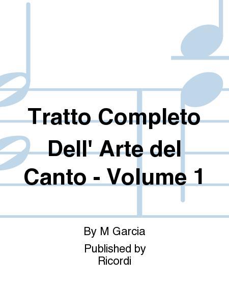 Tratto Completo Dell' Arte del Canto - Volume 1