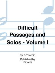 Difficult Passages and Solos - Volume I
