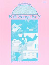 Folk Songs For 3