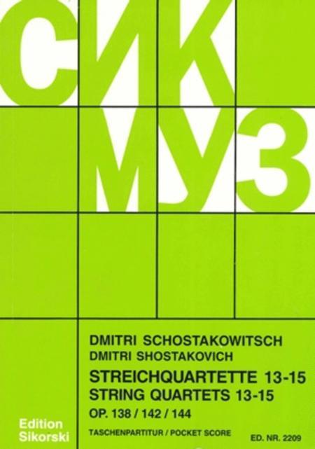 String Quartets, Nos. 13-15 (Op. 138, 142, 144)