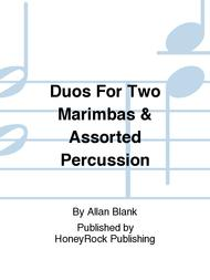 Duos For Two Marimbas & Assorted Percussion
