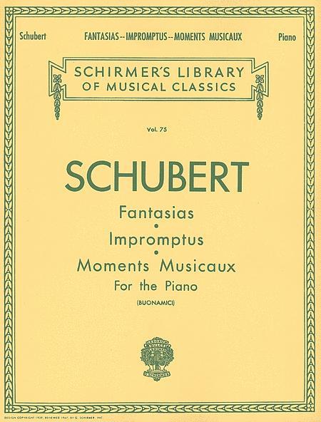 Fantasias, Impromptus, Moments Musicaux