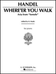 Where E'er You Walk (from Semele)