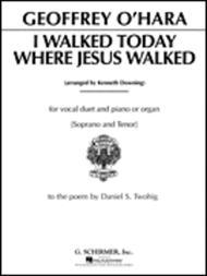 I Walked Today Where Jesus Walked