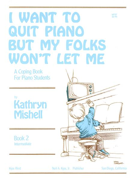 I Want to Quit Piano But My Folks Won't Let Me, Book 2
