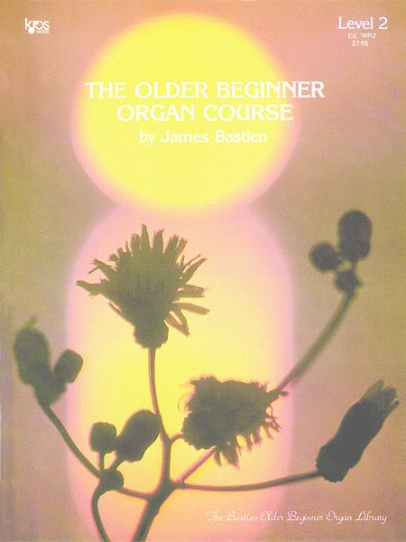 The Older Beginner Organ Course, Level 2